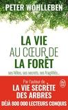 La vie au cœur de la forêt - Ses hôtes, ses secrets, ses fragilités... - J'ai lu - 09/10/2019