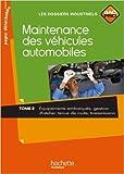 Maintenance des véhicules automobiles Tome 2, Bac Pro - Livre élève - Ed.2010 de Jean-Claude Morin,Lazar Ben Djaballah ,Jacques Malthieu ( 5 mai 2010 ) - Hachette Éducation (5 mai 2010)