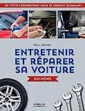 Entretenir et réparer sa voiture soi-même - De petites réparations pour de grosses économies.