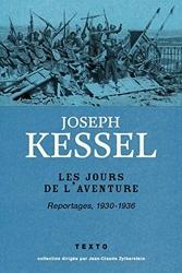 Les Jours de l'aventure - Reportages, 1930-1936 de Joseph Kessel