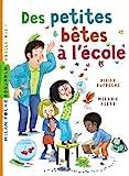 Des petites bêtes à l'école by Didier Dufresne (2013-08-21) - Editions Milan - 21/08/2013