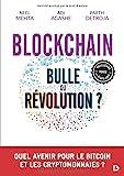Blockchain - Bulle ou révolution ?: Quel avenir pour le Bitcoin et les cryptomonnaies ? (2021)