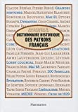 Dictionnaire historique des patrons français by Jean-Claude Daumas;Alain Chatriot;Danièle Fraboulet;Patrick Fridenson;Hervé Joly(2010-10-27) - Flammarion - 01/01/2010