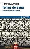 Terres de sang. L'Europe entre Hitler et Staline - L'Europe entre Hitler et Staline - Format Kindle - 11,99 €
