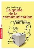 Le guide de la communication - Convaincre cela s'apprend - Marabout - 03/01/2014