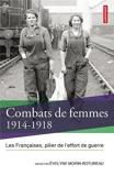 Combats de femmes 1914-1918 - Les Françaises, pilier de l'effort de guerre - Autrement - 08/01/2014