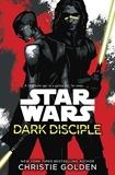 Star Wars - Dark Disciple by Christie Golden (2015-07-07) - Century; edition (2015-07-09) - 07/07/2015