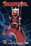 Deadpool T01 - Longue vie au roi