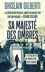 Sa Majesté des Ombres - Tome 1 La trilogie des ombres (01) de Ghislain Gilberti