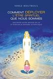Comment déployer l'être spirituel que nous sommes - Discerner notre mission de vie et évoluer de manière authentique - Format Kindle - 18,99 €