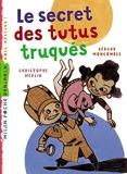Secret des tutus truqués (le)