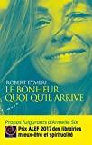 Le bonheur quoi qu'il arrive - Propos fulgurants d'Armelle Six (ALMORA ESSAI) - Format Kindle - 11,99 €