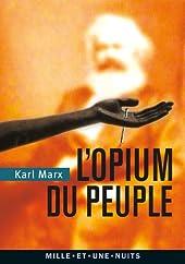 L'Opium du peuple - Introduction de la Contribution à la critique de la philosophie du droit de Hegel de Karl Marx