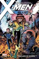 X-Men Blue Tome 1 - Vous Avez Dit Bizarre ? de Cullen Bunn