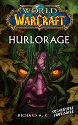 World of Warcraft - Hurlorage (Nouvelle édition) de Richard A. Knaak