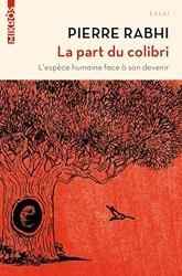 La Part du Colibri (Nouvelle Édition) de Pierre Rabhi