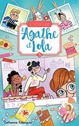 L'atelier d'Agathe et Lola - Tome 3 - La nouvelle voisine de Catherine Kalengula