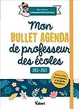 Mon Bullet Agenda de professeur des écoles 2021/2022 - Cette année je m'organise et je garde l'équilibre ! (2021)