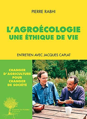L'agroécologie, une éthique de vie