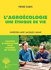 L'agroécologie, une éthique de vie - Entretien avec Jacques Caplat de Pierre Rabhi