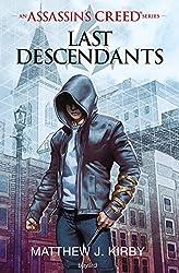 An Assassin's Creed series © Last descendants, Tome 01 - Last descendants de Matthew J. Kirby