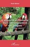 L'approche actionnelle dans l'enseignement des langues - Principes, analyses, séquences