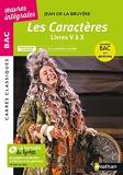 Les Caractères de La Bruyère - Livres V à X - Français 1re 2022 - Parcours - La comédie sociale - BAC général - Edition prescrite - Carrés Classiques Bac Oeuvres Intégrales - Edition 2021