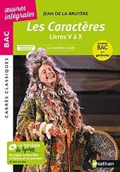 Les Caractères de La Bruyère - Livres V à X - Français 1re 2022 - Parcours - La comédie sociale - BAC général - Edition prescrite - Carrés Classiques Bac Oeuvres Intégrales - Edition 2021 de Jean de La Bruyère