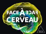 Face à face avec son cerveau