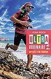 Ultra-ordinaire 2 - Odyssée d'un coureur