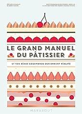 Le grand manuel du pâtissier de Mélanie Dupuis