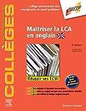 Maîtriser la LCA en anglais - Méthodologie et Entraînement - Réussir les ECNi - Elsevier Masson - 06/11/2019