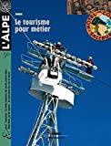 L'Alpe 50 - Le tourisme pour métier - Le tourisme pour métier