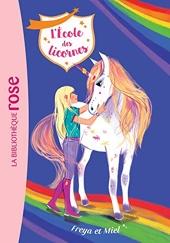 L'école des Licornes 10 - Freya et Miel de Julie Sykes