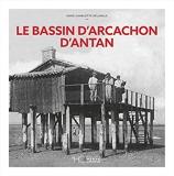 Le Bassin d'Arcachon d'Antan - Nouvelle édition