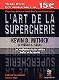 L'art de la supercherie - Les révélations du plus célèbre Hacker de la planète
