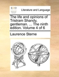 The Life and Opinions of Tristram Shandy, Gentleman. ... the Ninth Edition. Volume 4 of 6