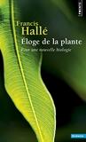 Eloge de la plante - Pour une nouvelle biologie - Seuil - 22/10/1999