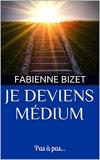 Je deviens médium - Pas à pas... - Format Kindle - 3,99 €