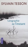Geographie De L'Instant (French Edition) by Sylvain Tesson(2014-05-07) - Pocket (June 16,2014) - 07/05/2014