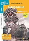 Rabelais, Gargantua - Rire et savoir - BAC général et techno - édition intégrale prescrite - Carrés Classiques Oeuvres Intégrales - Edition 2021