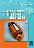 Des arts visuels à l'histoire des arts (+ DVD)