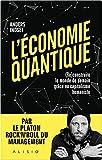 L'économie quantique - (Re)construire le monde de demain grâce au capitalisme