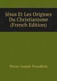 Jésus Et Les Origines Du Christianisme (French Edition) - Book on Demand