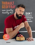 Mes recettes healthy #2 - BAM ! 80 recettes fitfightforever pour te transformer