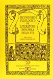 Diccionario Filológico de Literatura Española. Siglo XVI