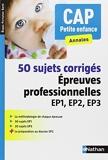 50 Sujets Corrigés - Épreuves professionnelles EP1, EP2, EP3 by Louisa Rebih-Jouhet (2013-10-18) - Nathan - 18/10/2013