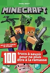 Minecraft - 100 Trucs À Savoir Pour Ne Plus Être À La Ramasse de Dimitry Bigot
