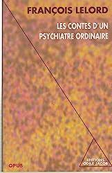 Les Contes d'un psychiatre ordinaire de François Lelord