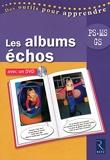 Les albums échos PS, MS, GS